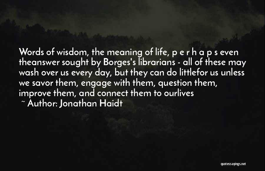 Librarians Quotes By Jonathan Haidt