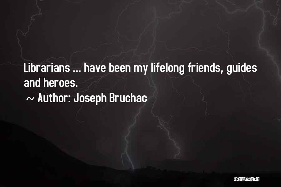 Librarians Quotes By Joseph Bruchac