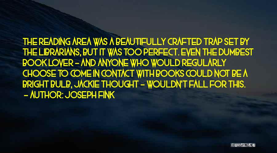 Librarians Quotes By Joseph Fink