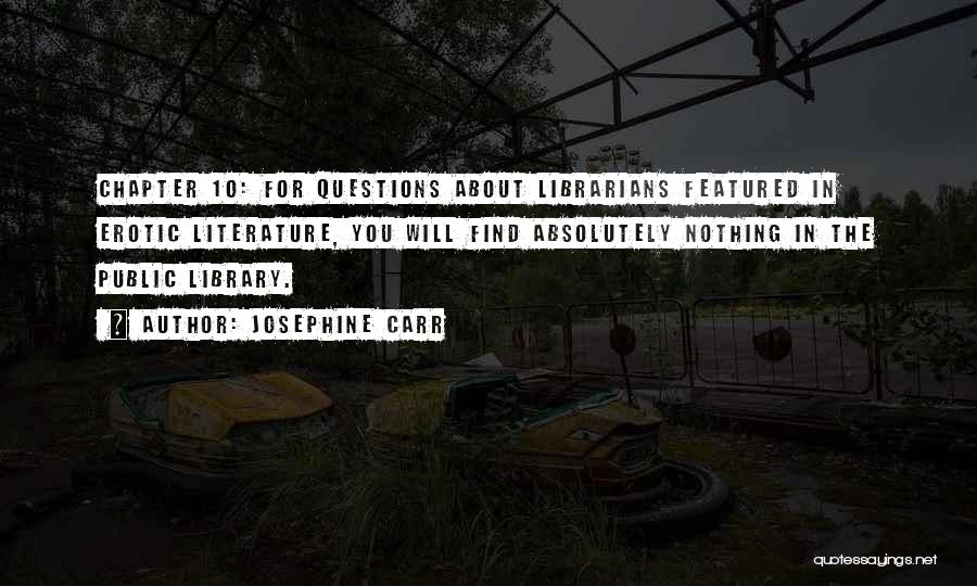 Librarians Quotes By Josephine Carr