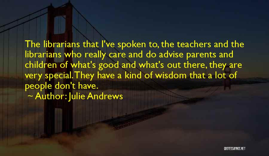 Librarians Quotes By Julie Andrews