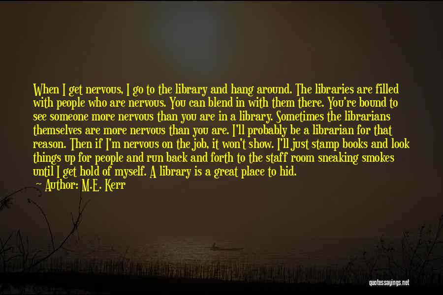 Librarians Quotes By M.E. Kerr