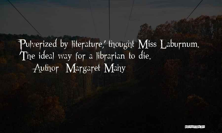 Librarians Quotes By Margaret Mahy