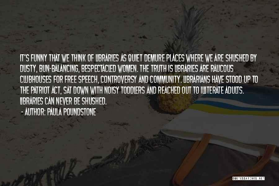 Librarians Quotes By Paula Poundstone