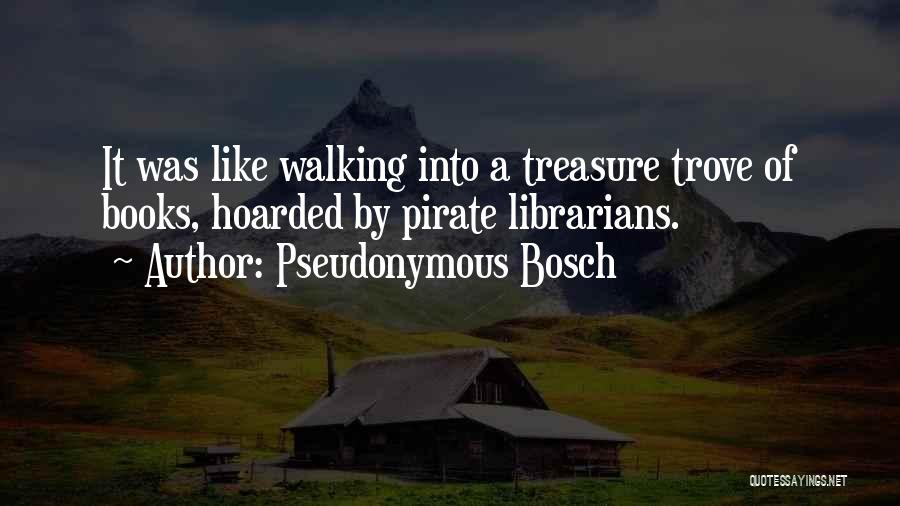 Librarians Quotes By Pseudonymous Bosch