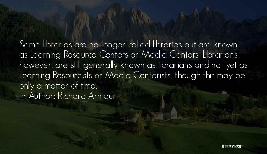 Librarians Quotes By Richard Armour
