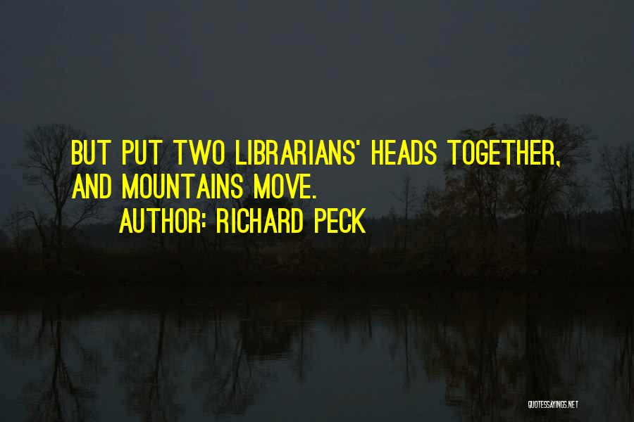 Librarians Quotes By Richard Peck