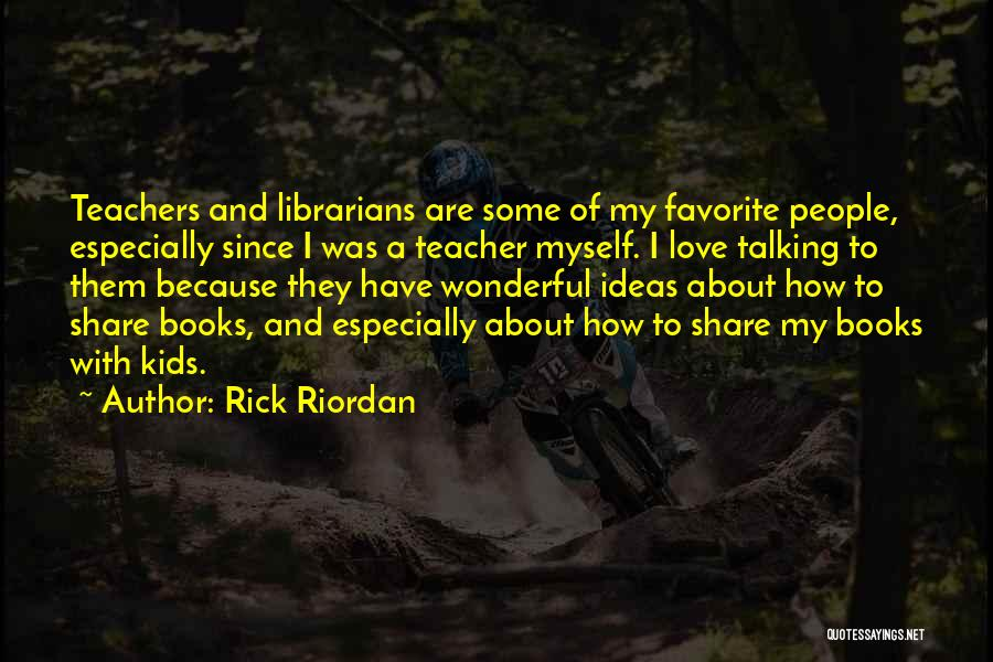 Librarians Quotes By Rick Riordan