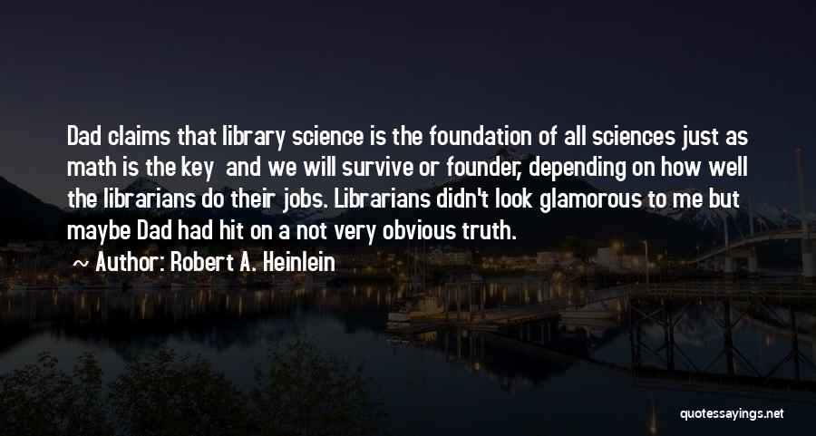 Librarians Quotes By Robert A. Heinlein