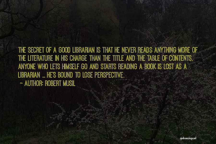 Librarians Quotes By Robert Musil