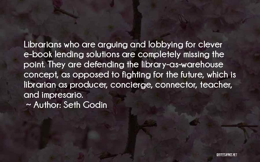 Librarians Quotes By Seth Godin