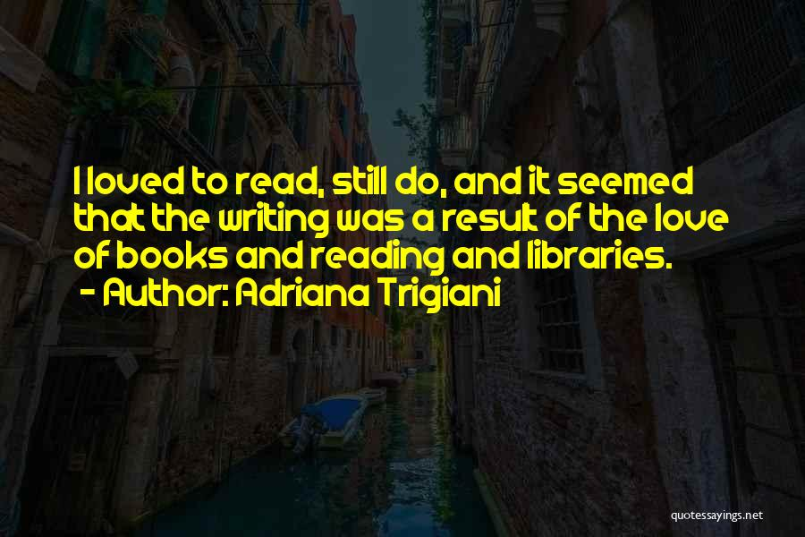 Libraries And Reading Quotes By Adriana Trigiani