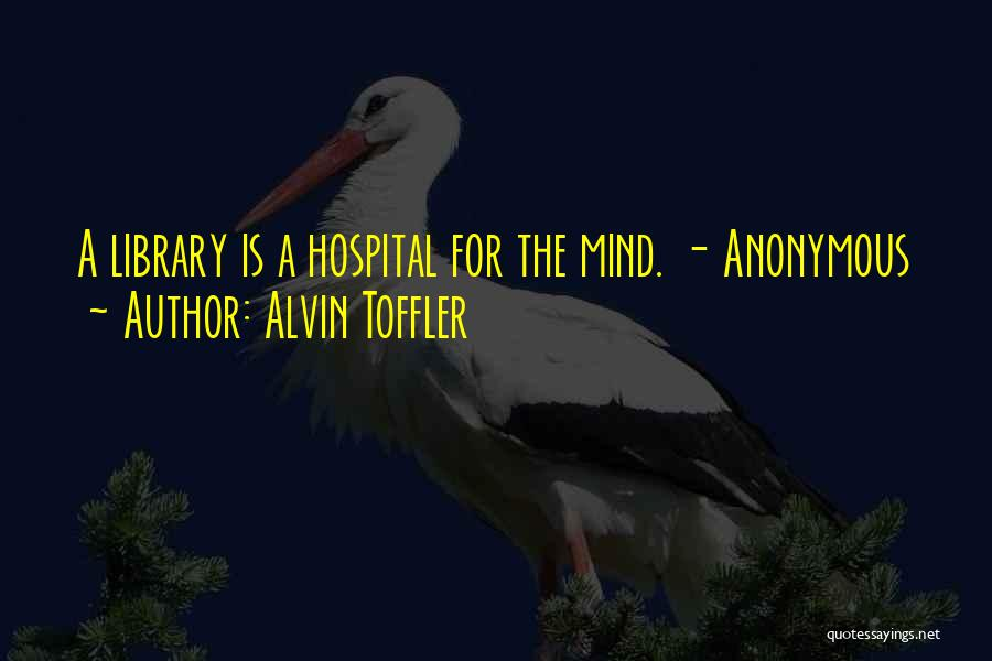 Libraries And Reading Quotes By Alvin Toffler