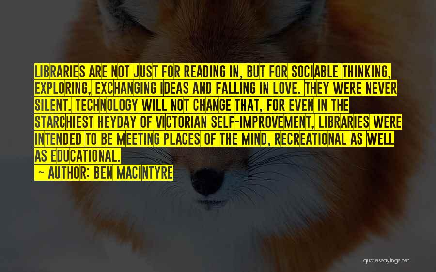 Libraries And Reading Quotes By Ben Macintyre