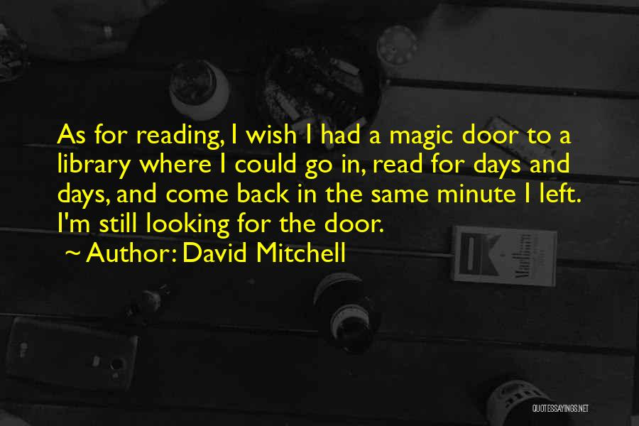 Libraries And Reading Quotes By David Mitchell