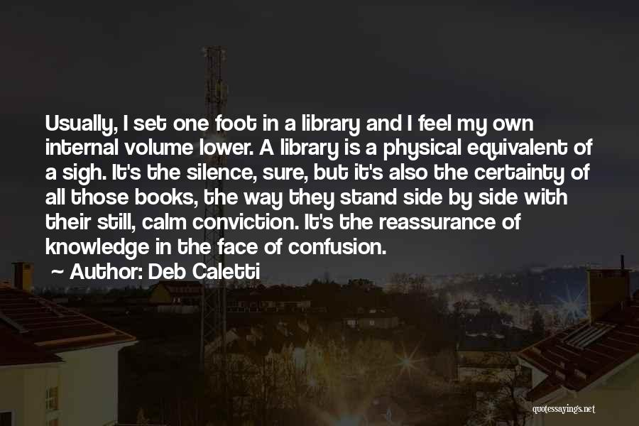 Libraries And Reading Quotes By Deb Caletti