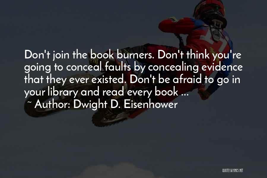 Libraries And Reading Quotes By Dwight D. Eisenhower