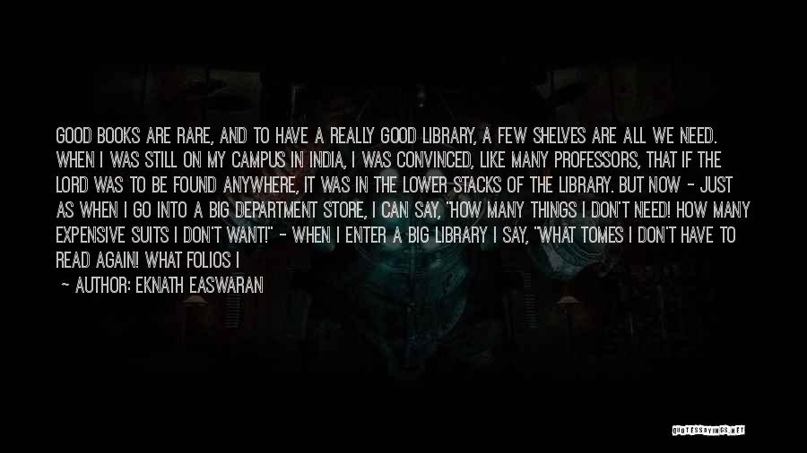Libraries And Reading Quotes By Eknath Easwaran