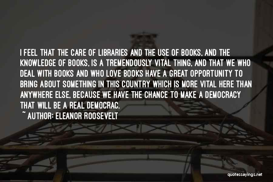 Libraries And Reading Quotes By Eleanor Roosevelt