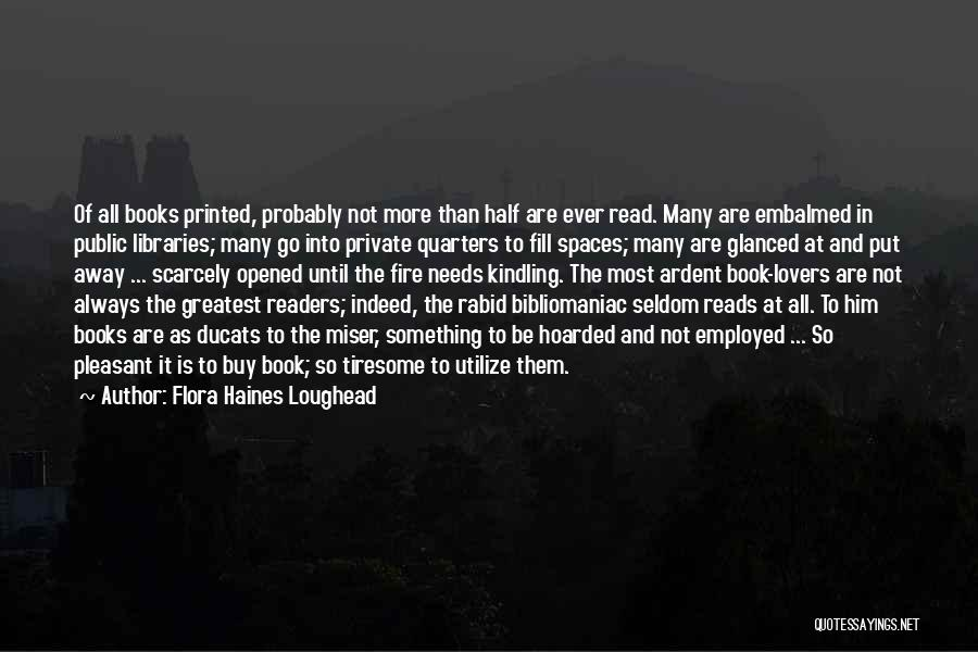 Libraries And Reading Quotes By Flora Haines Loughead