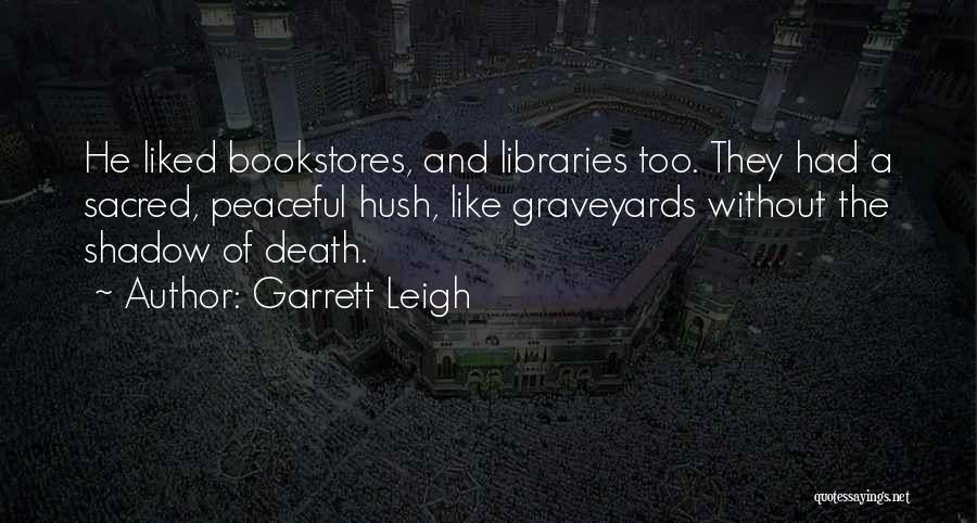 Libraries And Reading Quotes By Garrett Leigh