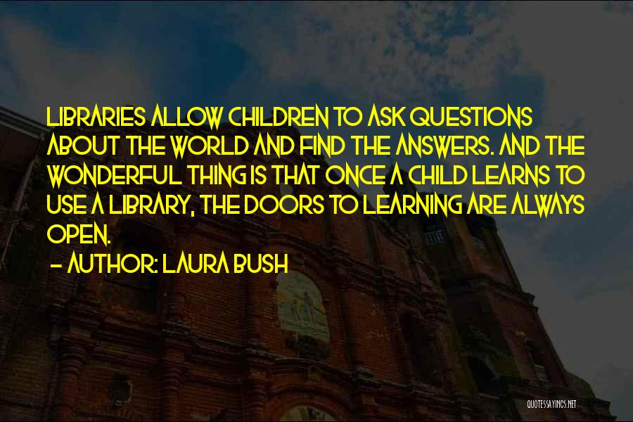 Libraries And Reading Quotes By Laura Bush