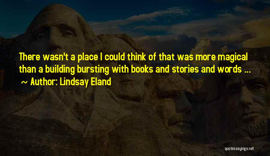 Libraries And Reading Quotes By Lindsay Eland