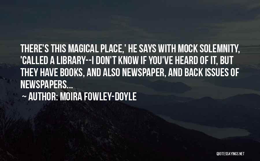 Libraries And Reading Quotes By Moira Fowley-Doyle