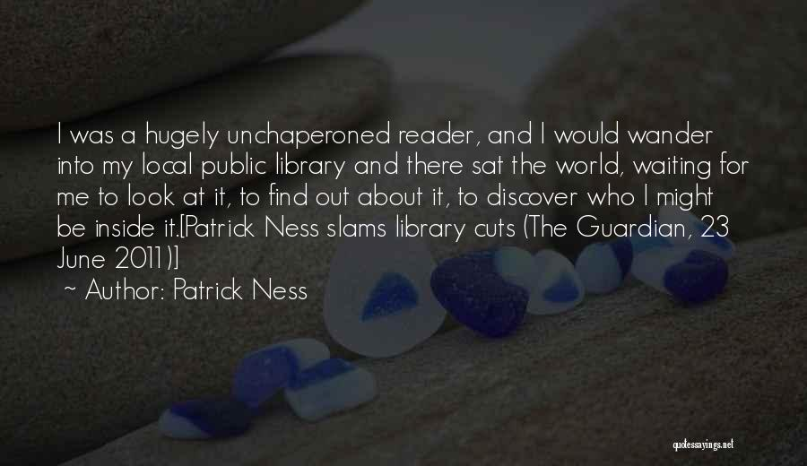 Libraries And Reading Quotes By Patrick Ness