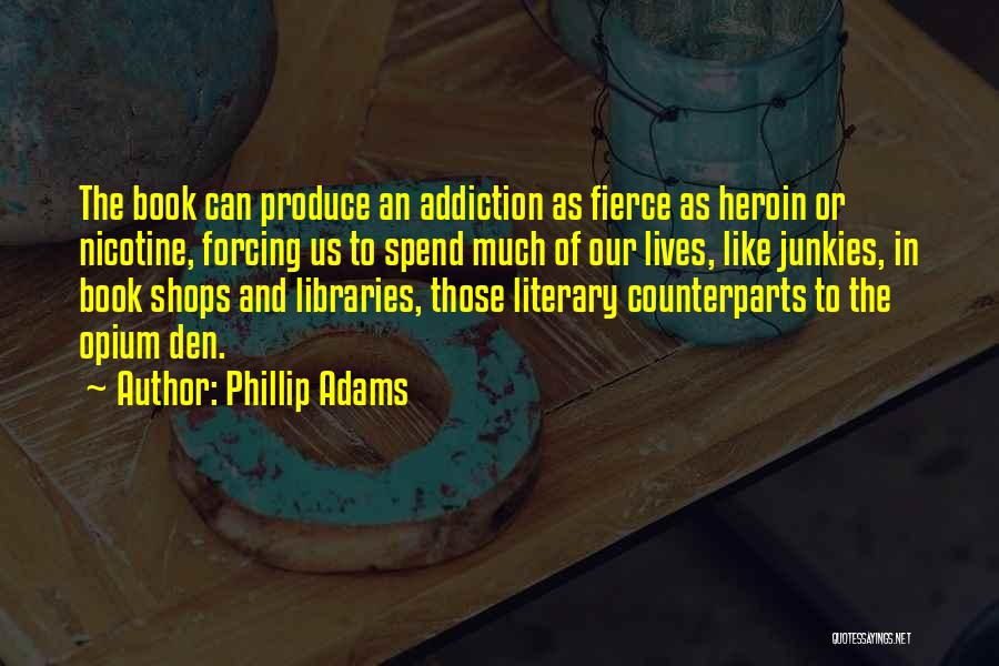 Libraries And Reading Quotes By Phillip Adams