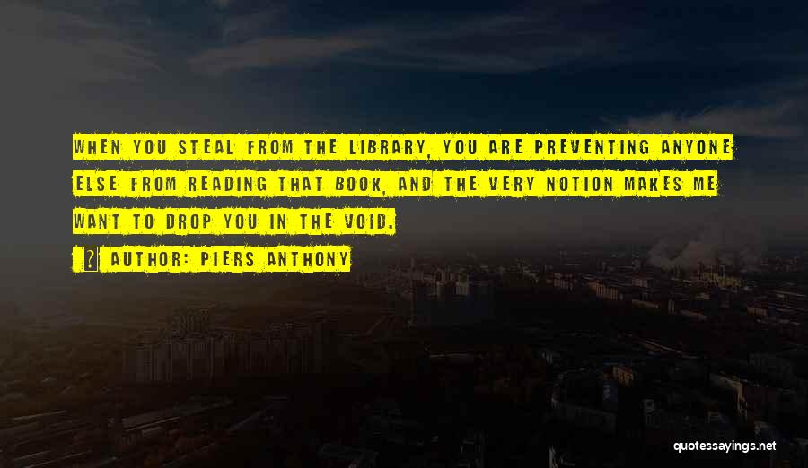 Libraries And Reading Quotes By Piers Anthony