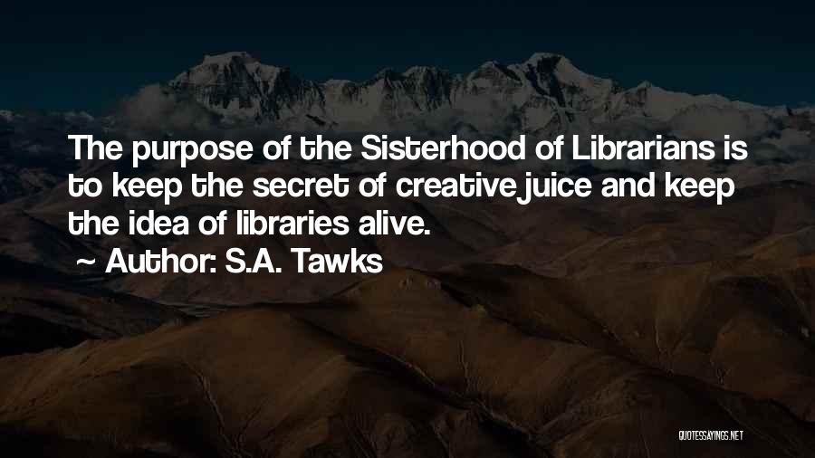 Libraries And Reading Quotes By S.A. Tawks