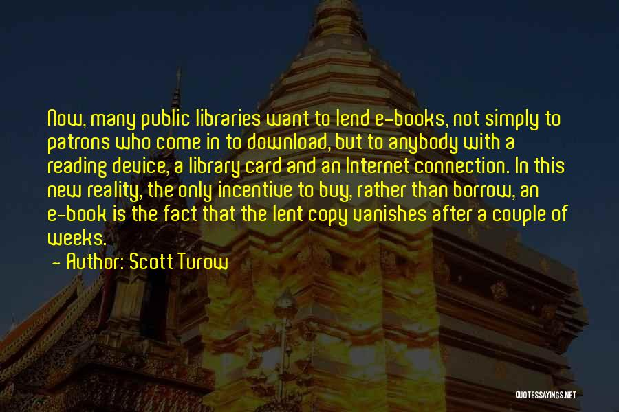 Libraries And Reading Quotes By Scott Turow