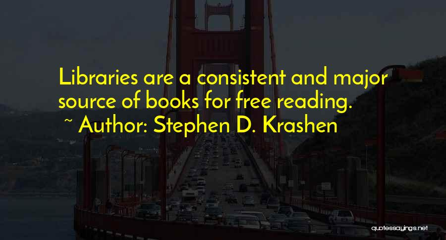 Libraries And Reading Quotes By Stephen D. Krashen