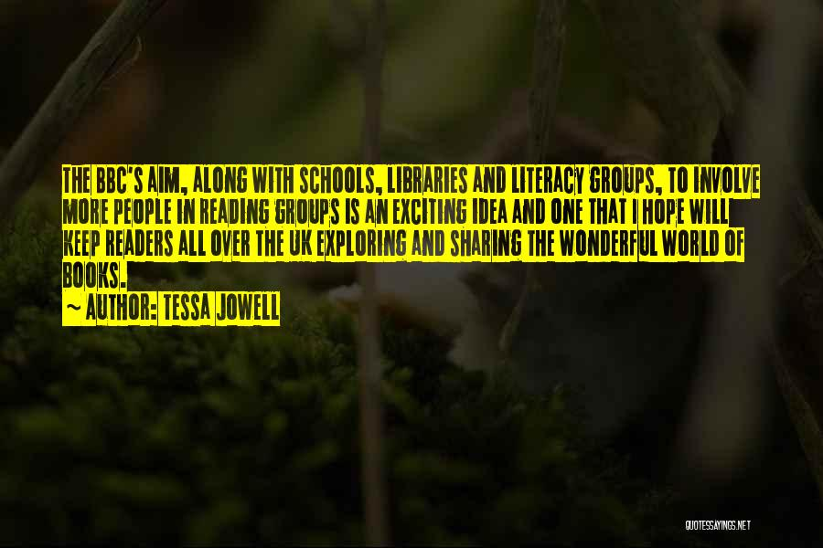 Libraries And Reading Quotes By Tessa Jowell