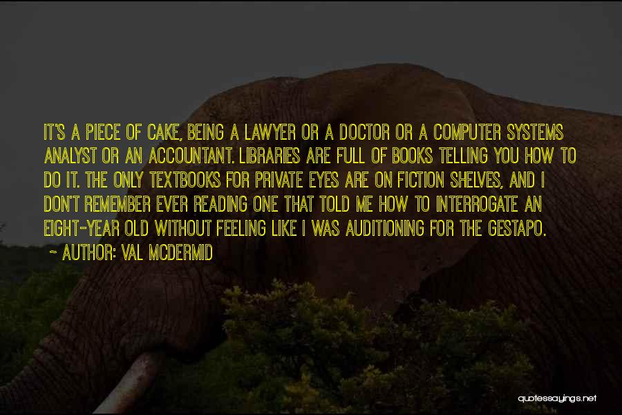 Libraries And Reading Quotes By Val McDermid