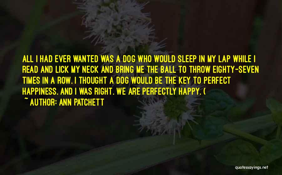 Lick Me Quotes By Ann Patchett