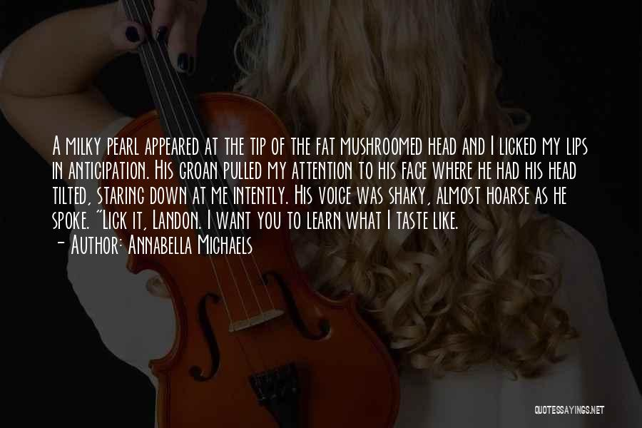 Lick Me Quotes By Annabella Michaels