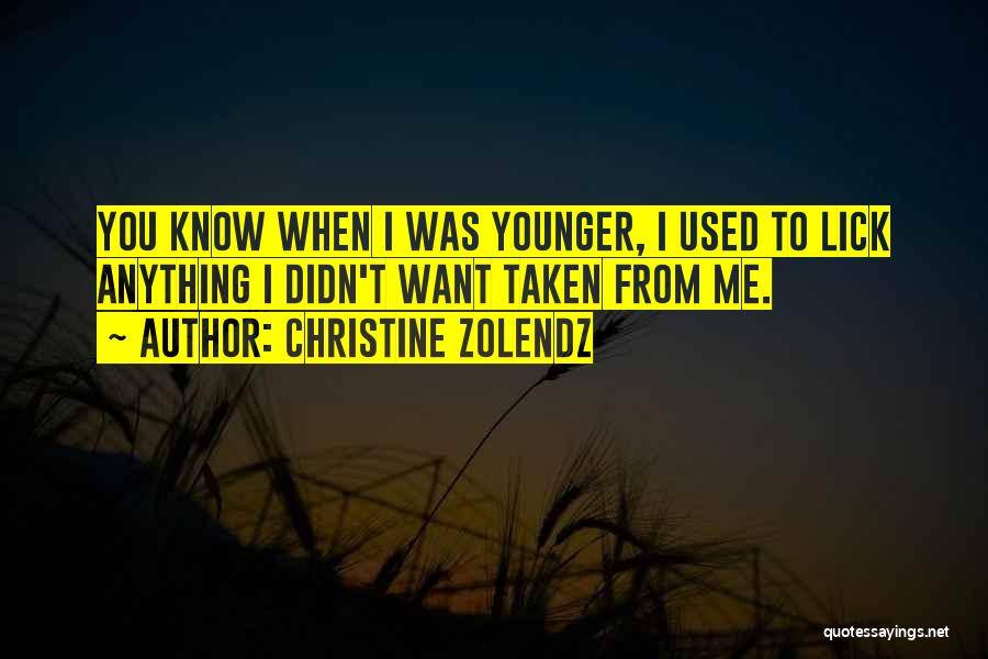 Lick Me Quotes By Christine Zolendz