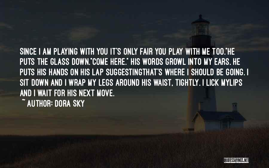 Lick Me Quotes By Dora Sky