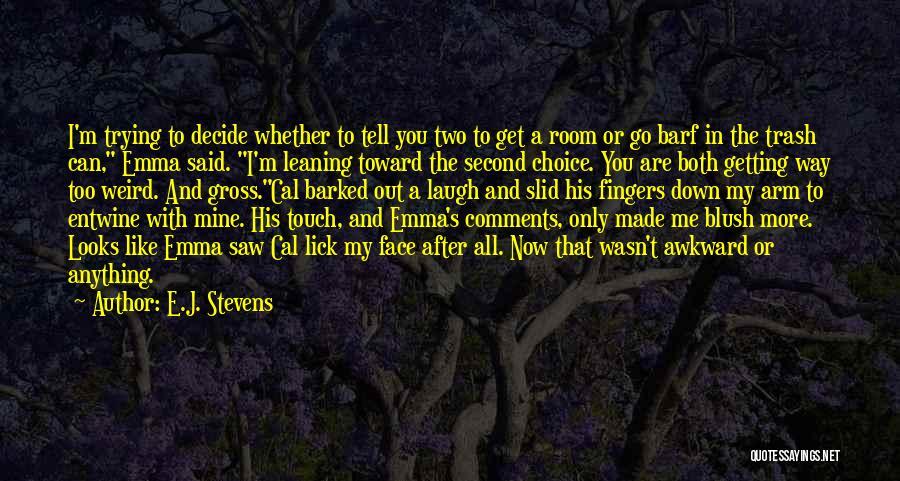 Lick Me Quotes By E.J. Stevens