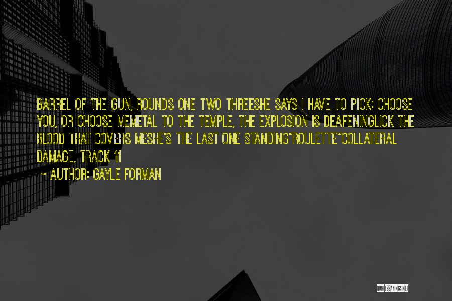 Lick Me Quotes By Gayle Forman