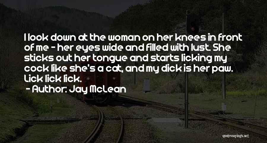 Lick Me Quotes By Jay McLean