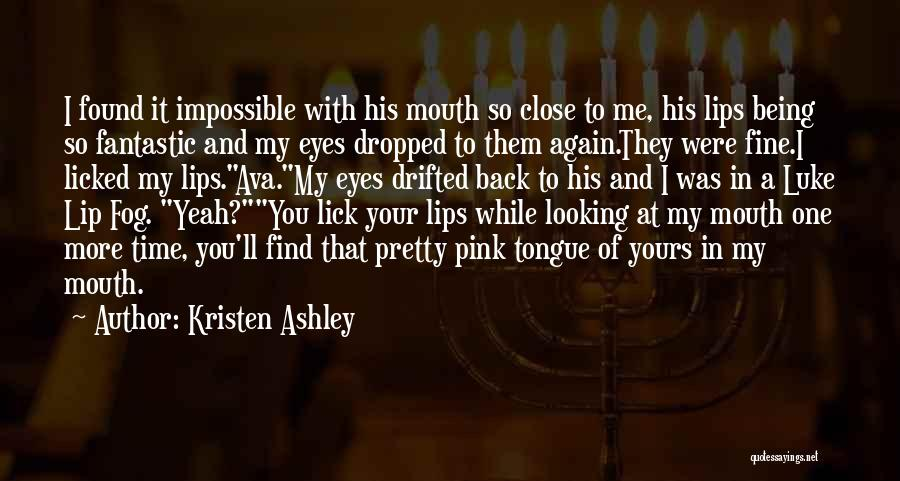 Lick Me Quotes By Kristen Ashley