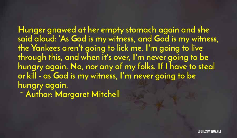 Lick Me Quotes By Margaret Mitchell