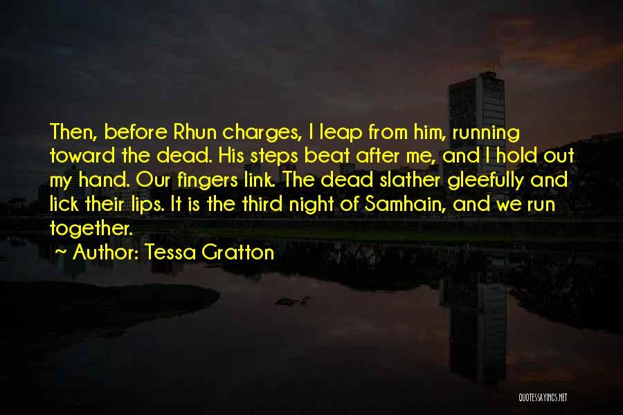 Lick Me Quotes By Tessa Gratton