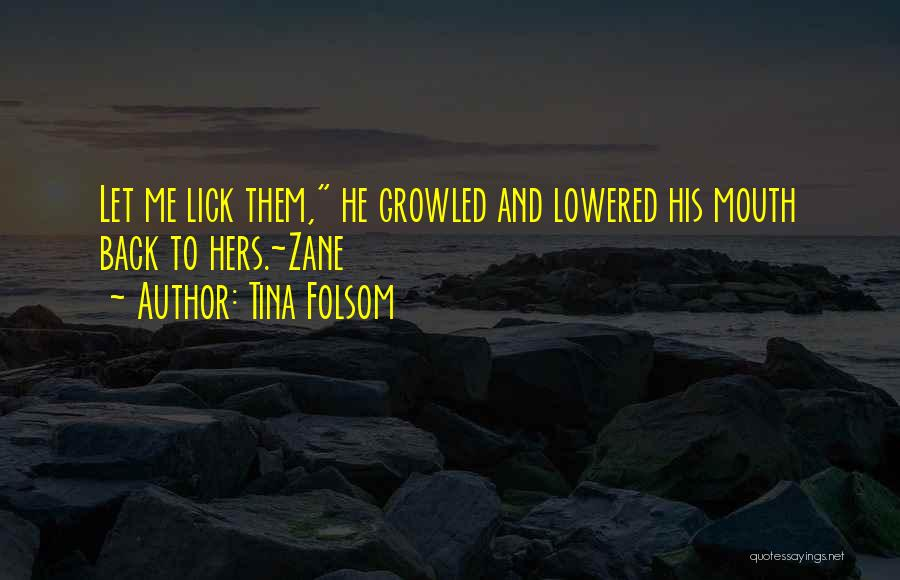 Lick Me Quotes By Tina Folsom