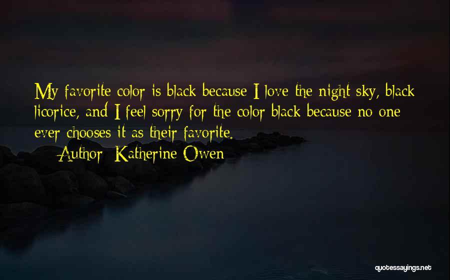 Licorice Love Quotes By Katherine Owen
