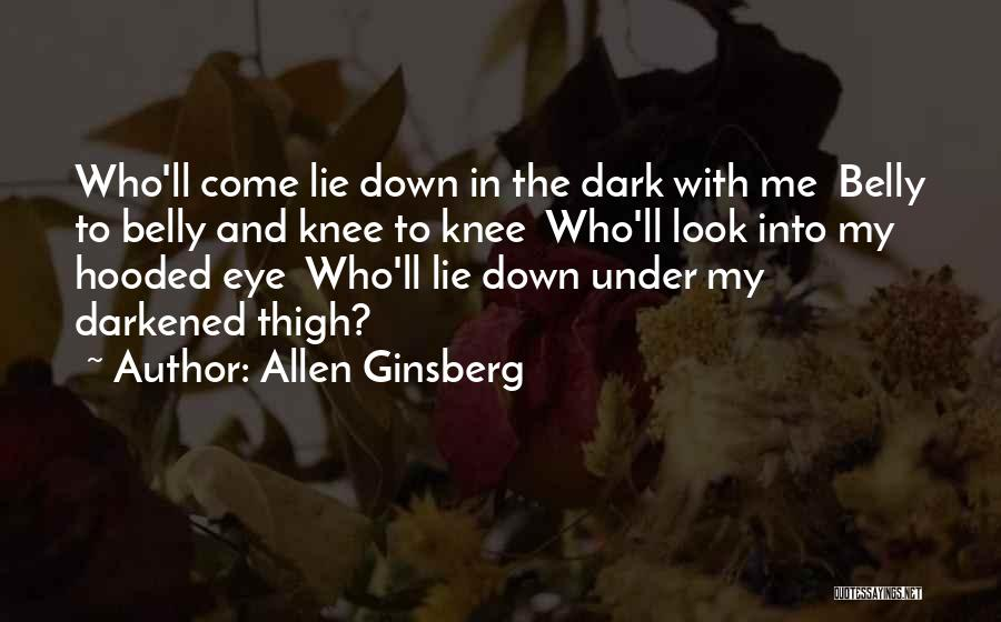 Lie Down With Me Quotes By Allen Ginsberg