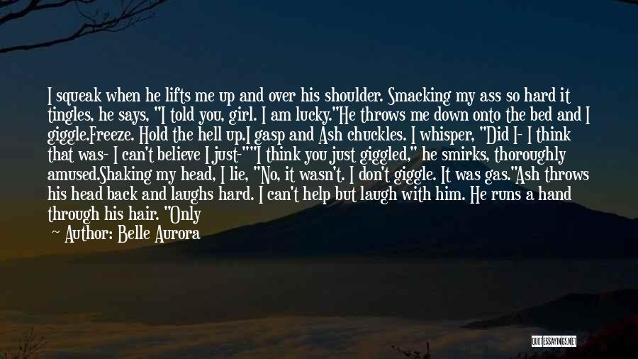 Lie Down With Me Quotes By Belle Aurora